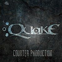 Quake - Counter Production (For Fans of Trivium, Killswitch Engage, The Human Abstract, Five Finger Death Punch, Avenged Sevenfold, Unearth, Texas In July, Conducting From The Grave, Asking Alexandria, Born of Osiris).mp3