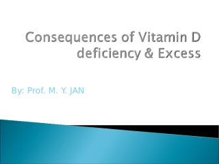 Consequences of Vitamin D deficiency & Excess for intranet.ppt