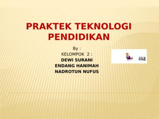 72 ppt praktek teknologi pembelajaran bag 1.pptx